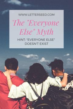 the _everyone else_ myth