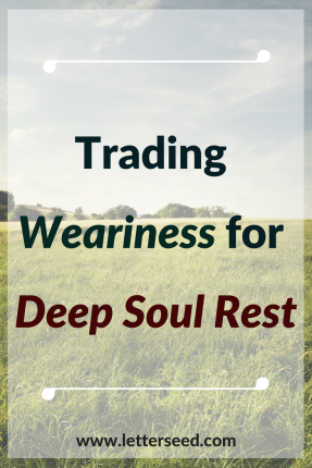 Trading Weariness for Deep Soul Rest (1)