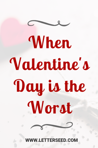 When Valentine's Day is the Worst